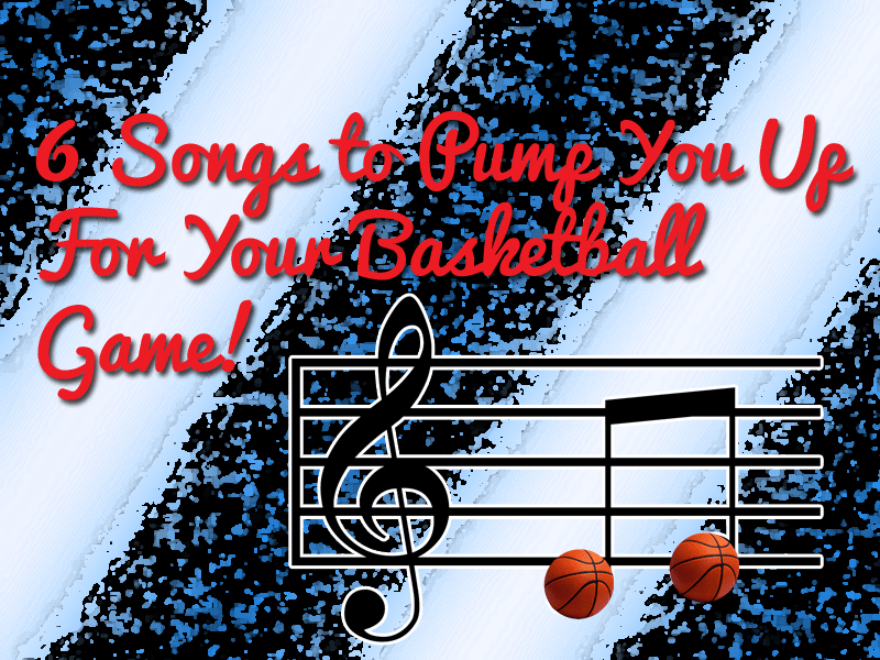 basketball game pump up songs
