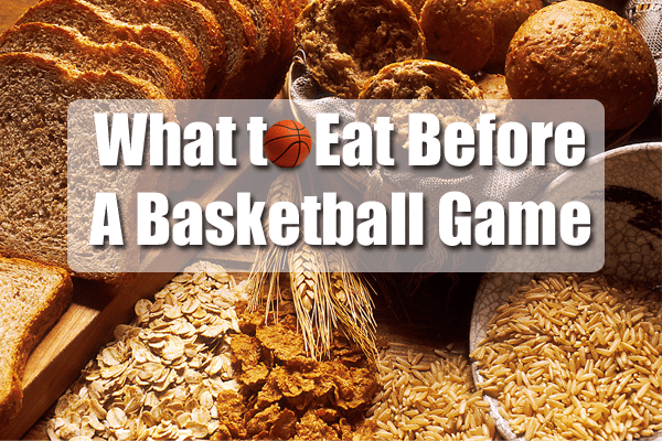 What to eat before a basketball game