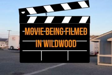 Movie Being Filmed In Wildwood