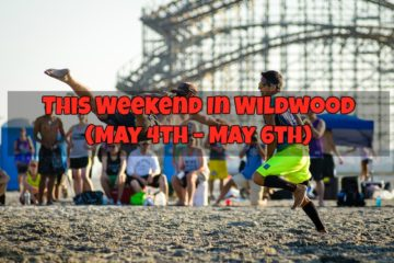 This Weekend In Wildwood (May 4th – May 6th)