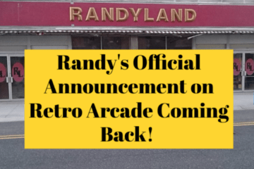 Randy's Official Announcement on Retro Arcade Coming Back! Randy's Official Announcement on Retro Arcade Coming Back!