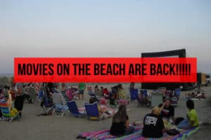 Movies On The Beach Are Back!!!