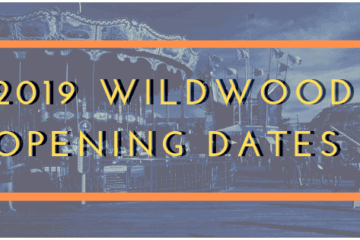2019 Wildwood Opening Dates