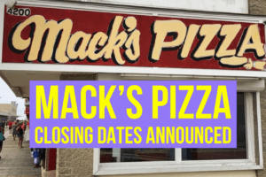 Mack's Pizza Closing Dates Announced