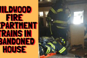 Wildwood FD Trains In Soon to Be Demolished House