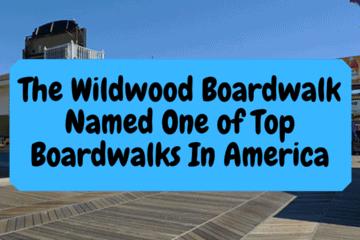 The Wildwood Boardwalk Named One of Top Boardwalks In America