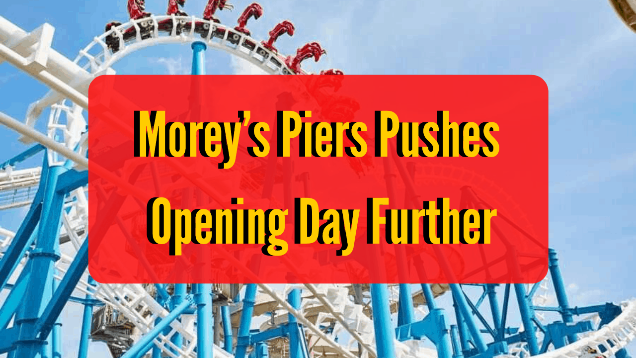 Morey's Piers Pushes Opening Day Further