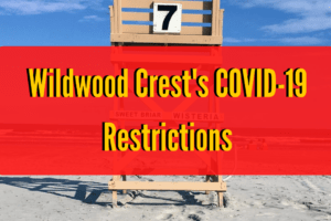 Wildwood Crest's COVID-19 Restrictions