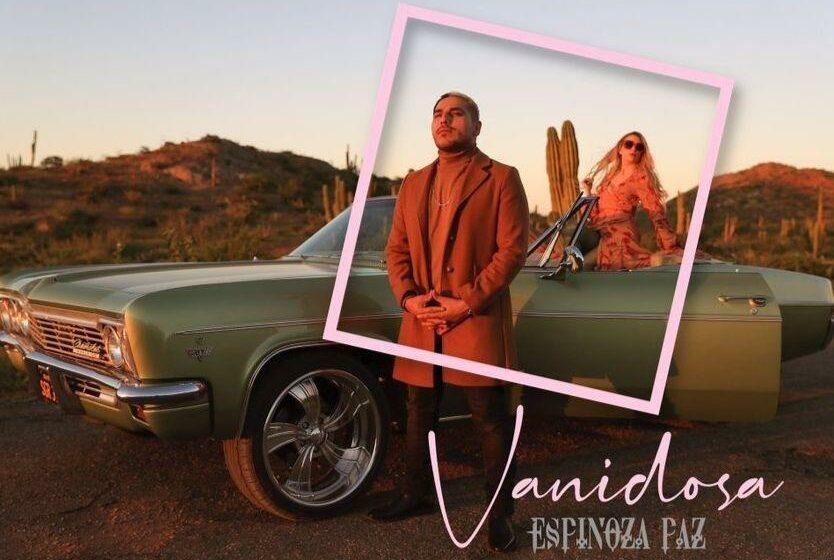 """Espinoza Paza estrena """"vanidosa"""" su nuevo sencillo"""