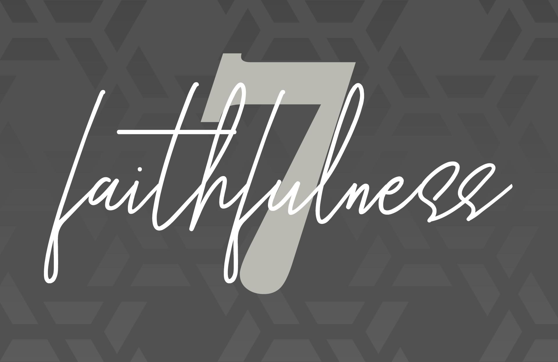 Day Seven: Faithfulness