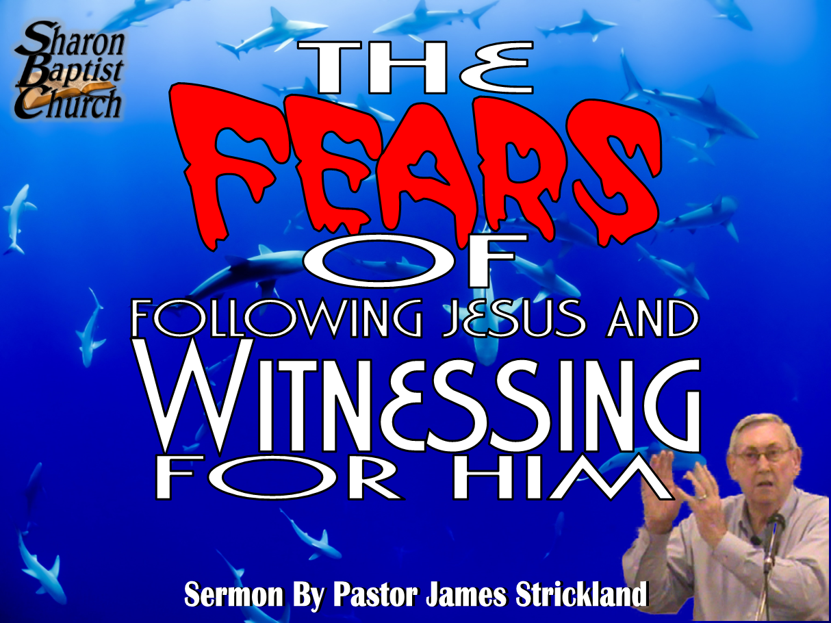 Fears of following Jesus and Witnessing for Him VIDEO