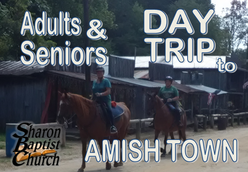 Day trip to Amish Town by Sharon Baptist Concord