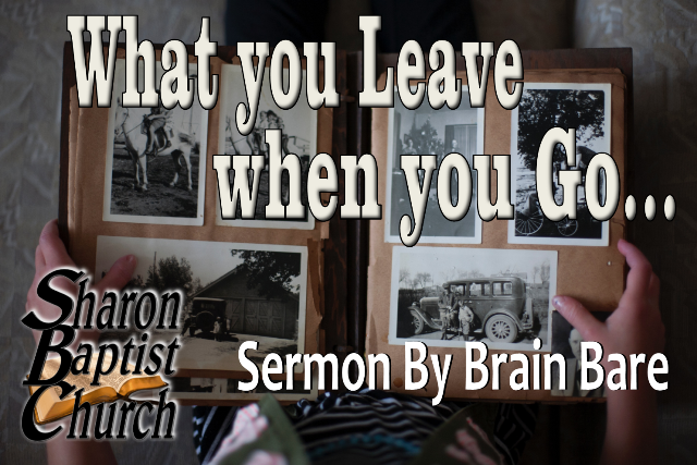 What you leave when you go - Brian Sermon