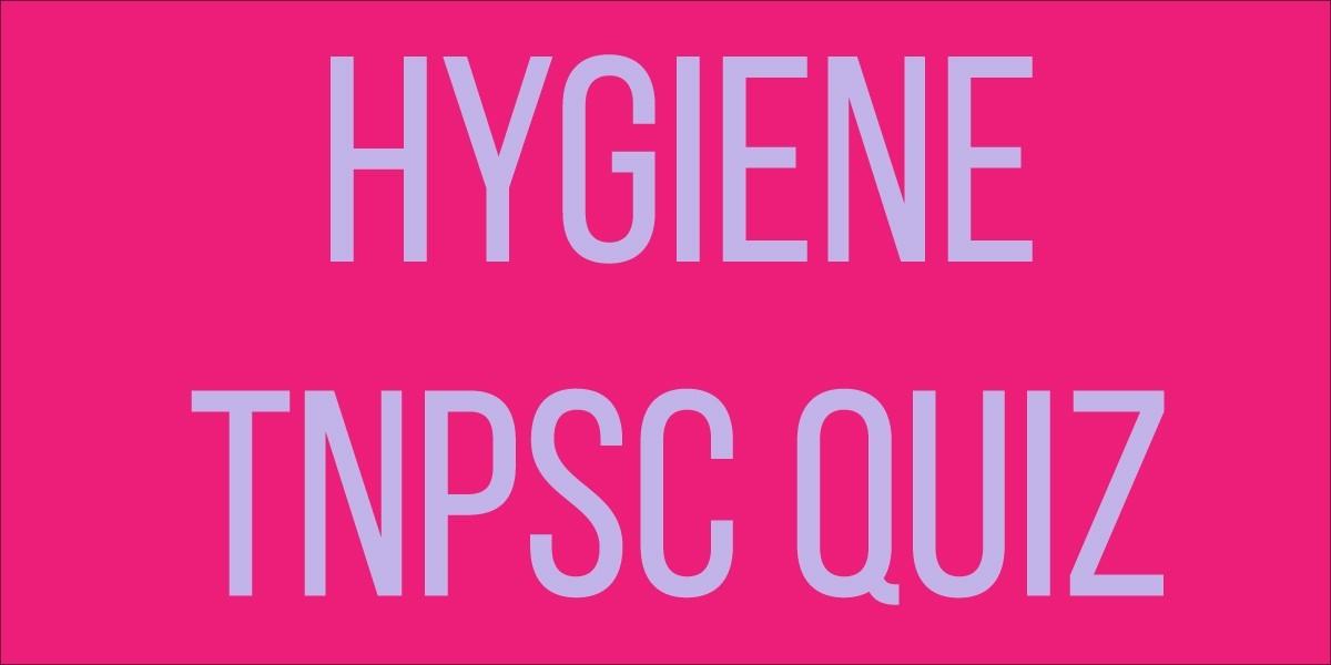 hygiene tnpsc quiz