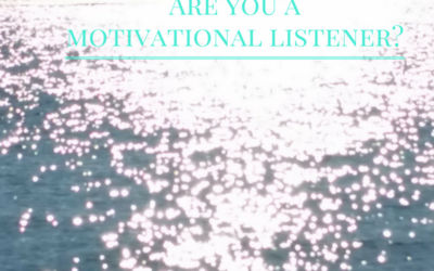 Are you a Motivational Listener?