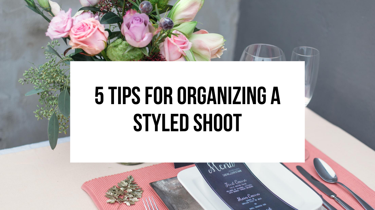 tips for planning a styled shoot