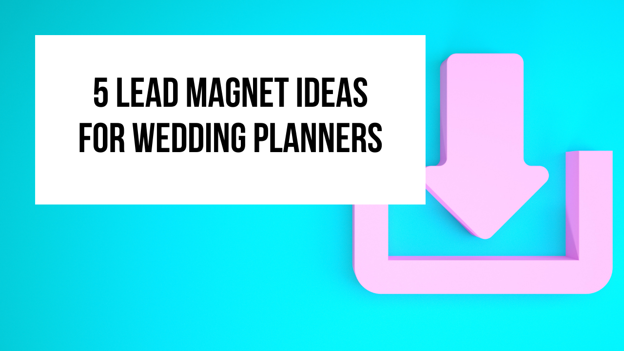 5 lead magnet ideas for wedding planners