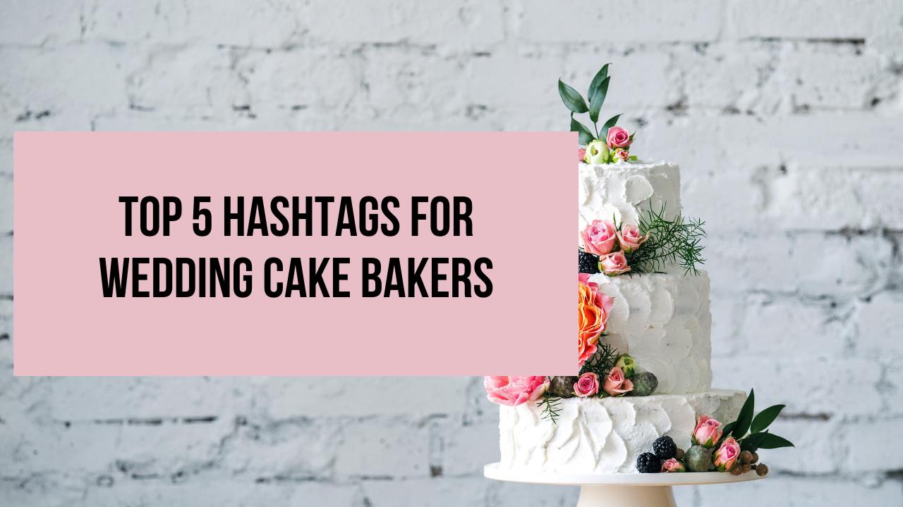 hashtag wedding cake bakers