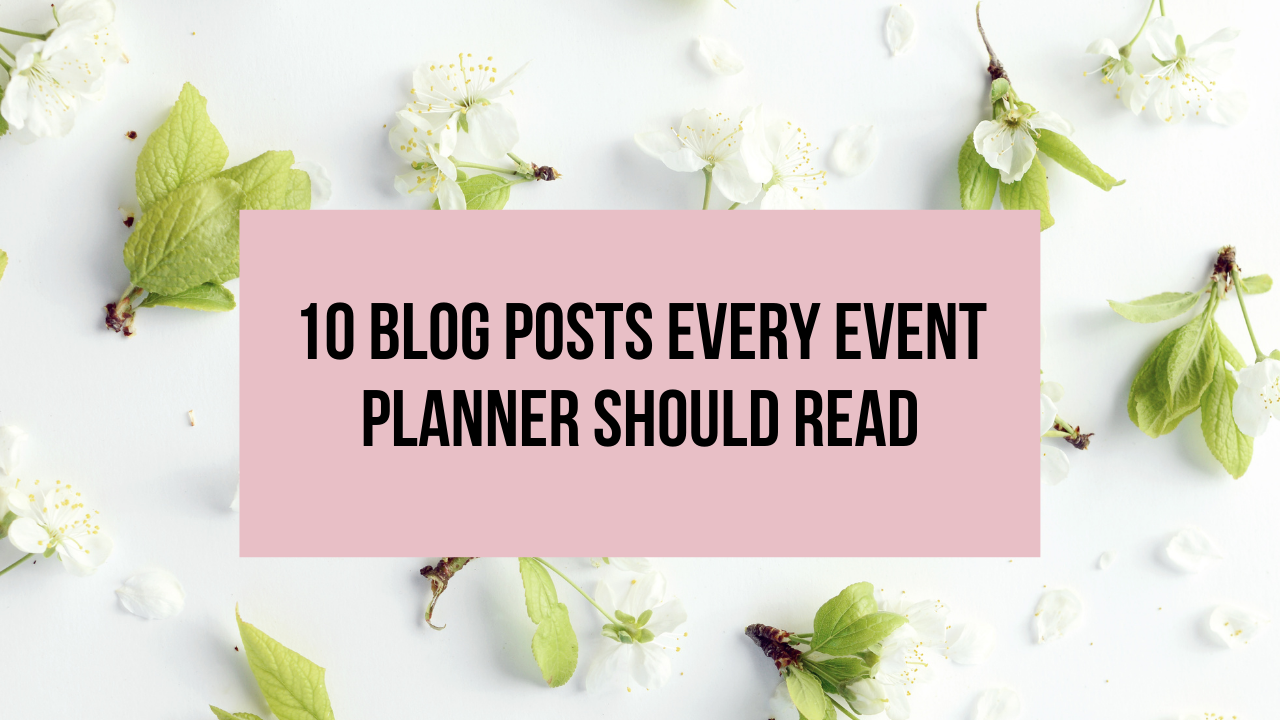 10 Blog Posts Every Event Planner Should Read