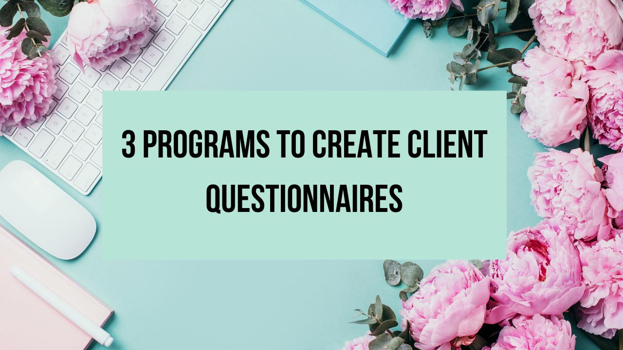 3 Programs to Create Client Questionnaires