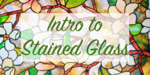 """stained glass border with text """"intro to stained glass"""""""