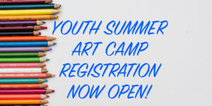 youth summer art camp registration now open