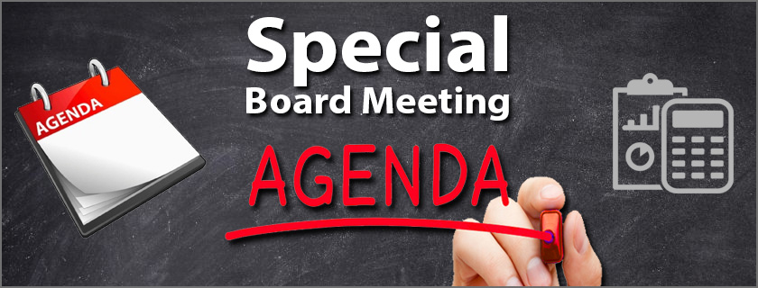 Special Board Meeting Agenda – Friday, July 19th 2019
