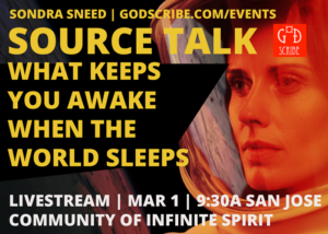 Sondra Sneed, Source Talk: What Keeps You Awake When the World Sleeps