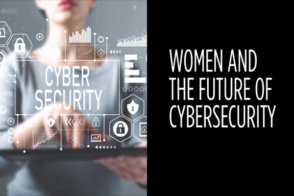 Women & the Future of Cybersecurity