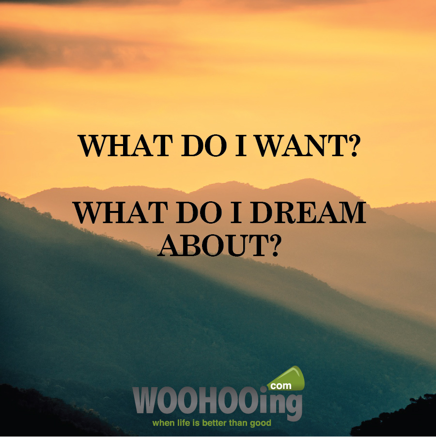 dreams, goals, WOOHOOing, coaching, coaching-blog,