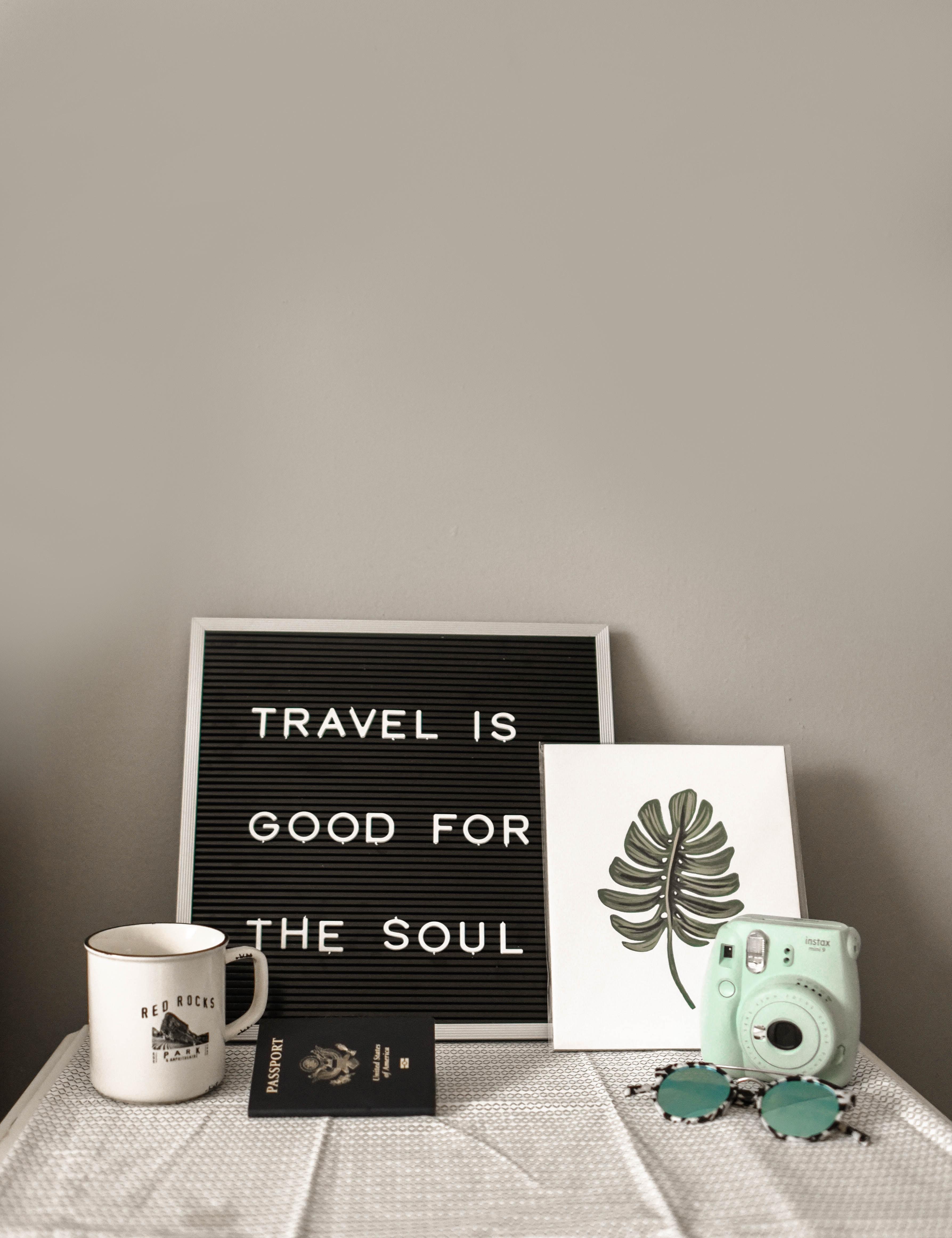 Travel is good