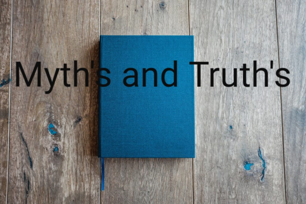 Myth's and Truth's: How They Are Different.