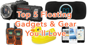 Top 5 Floating Gadgets & Gear You'll Love