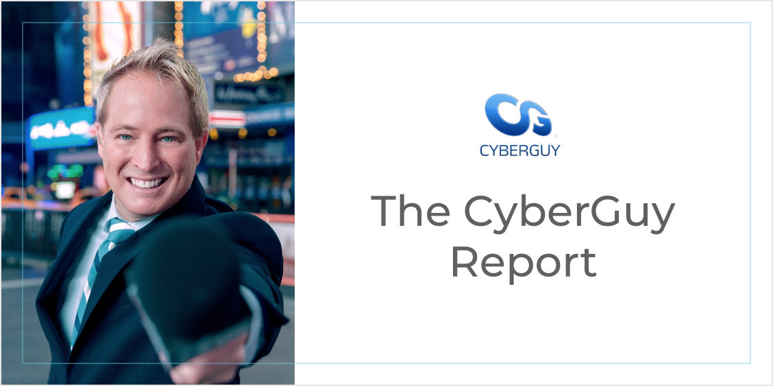 The CyberGuy Report: Get my Free Newsletter