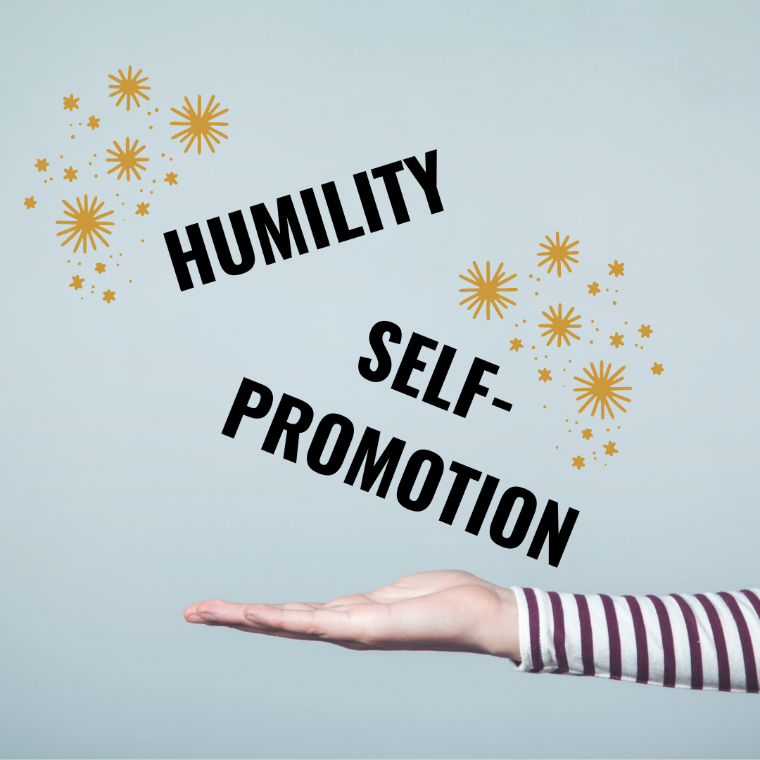 Contradictions & the Future You: Holding humility and self-promotion in the same hand.