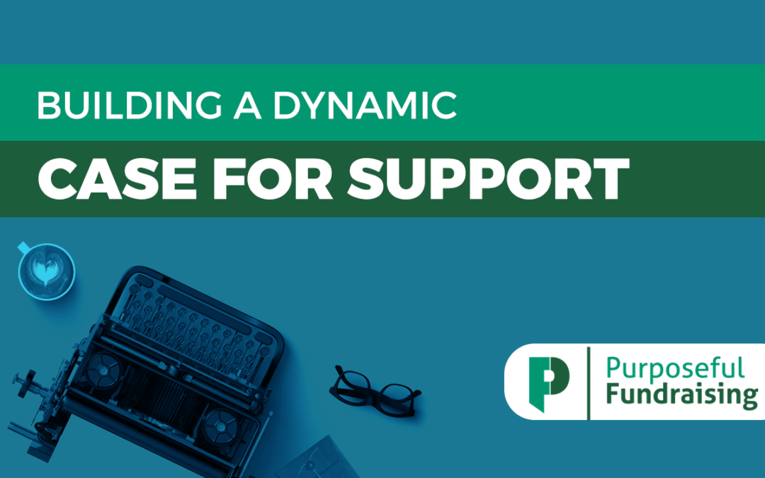 Building a Dynamic Case for Support