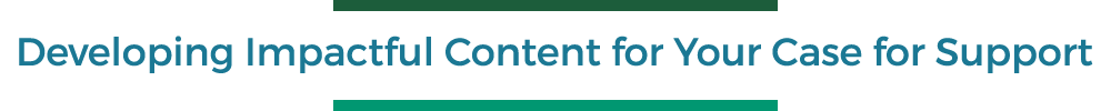 Developing Impactful Content for Your Case for Support