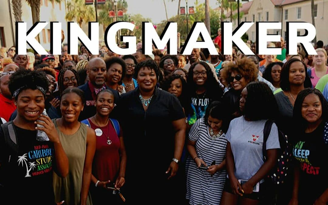 Stacy Abrams Kingmaker standing up for our democracy