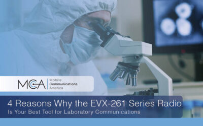 4 Reasons Why the EVX-261 Series Radio is Your Best Tool for Laboratory Communications