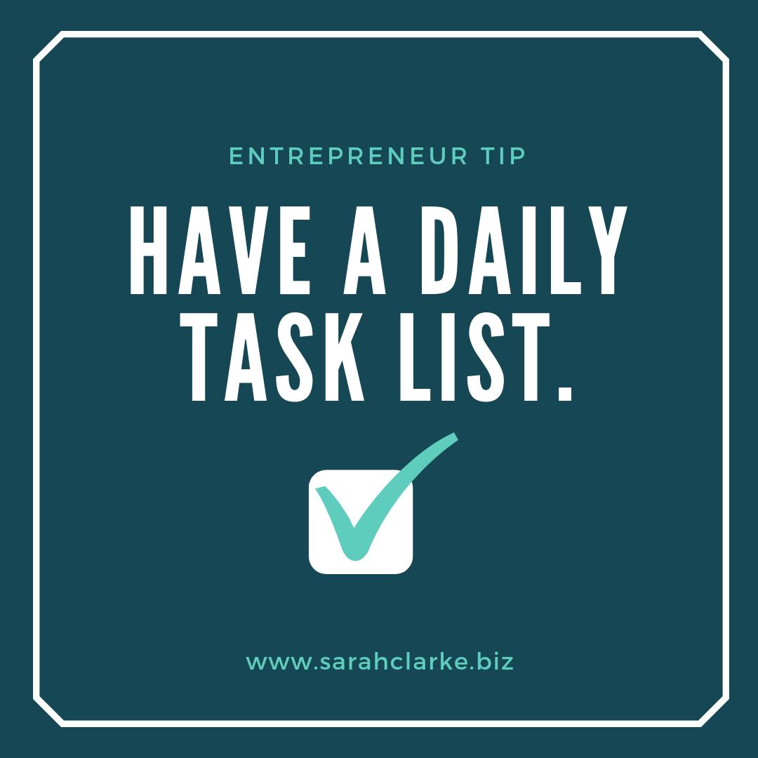 Entrepreneur Tip Have a daily task list