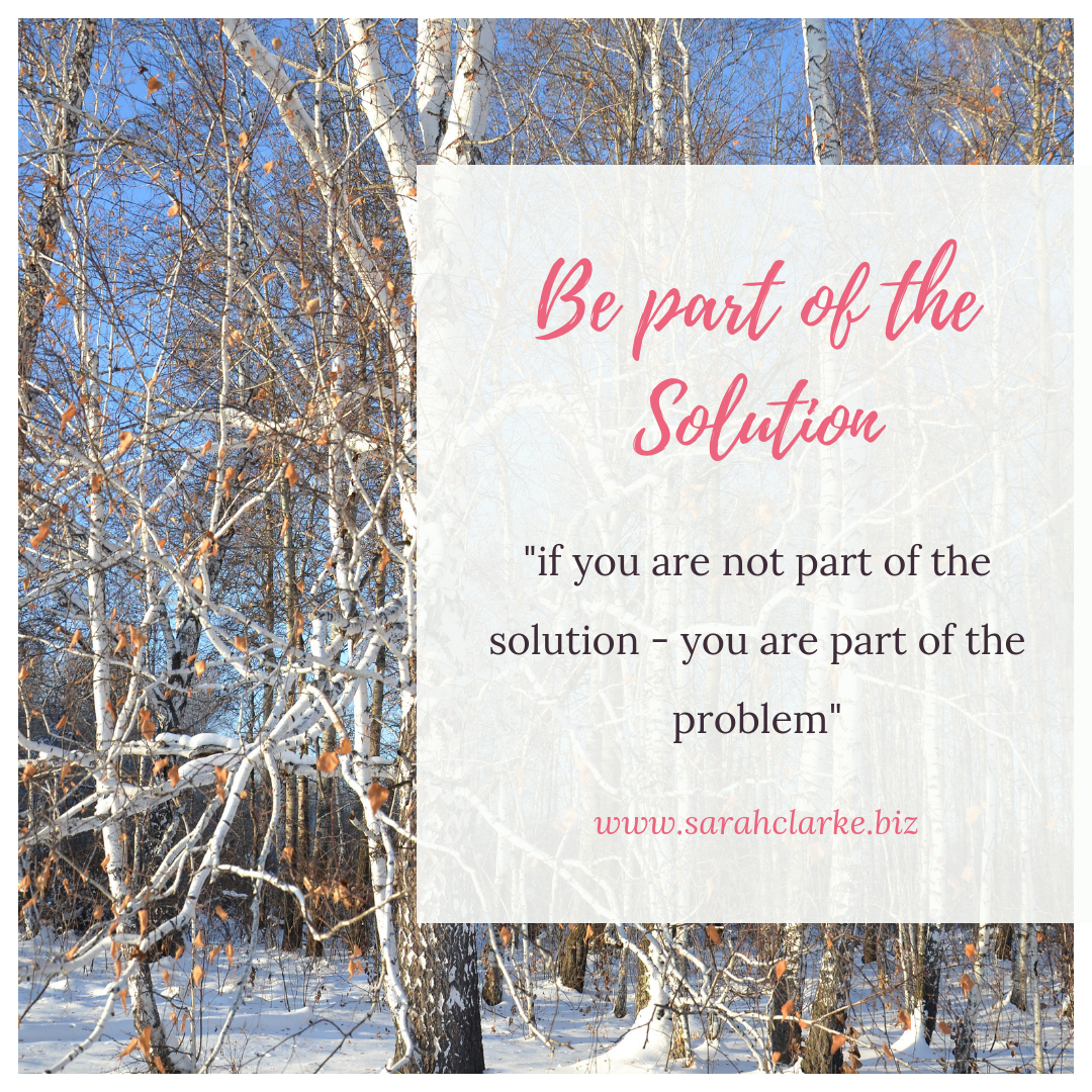 Business Tip - Be Part of the Solution, Not Part of the Problem