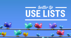 Twitter Tip Use Lists
