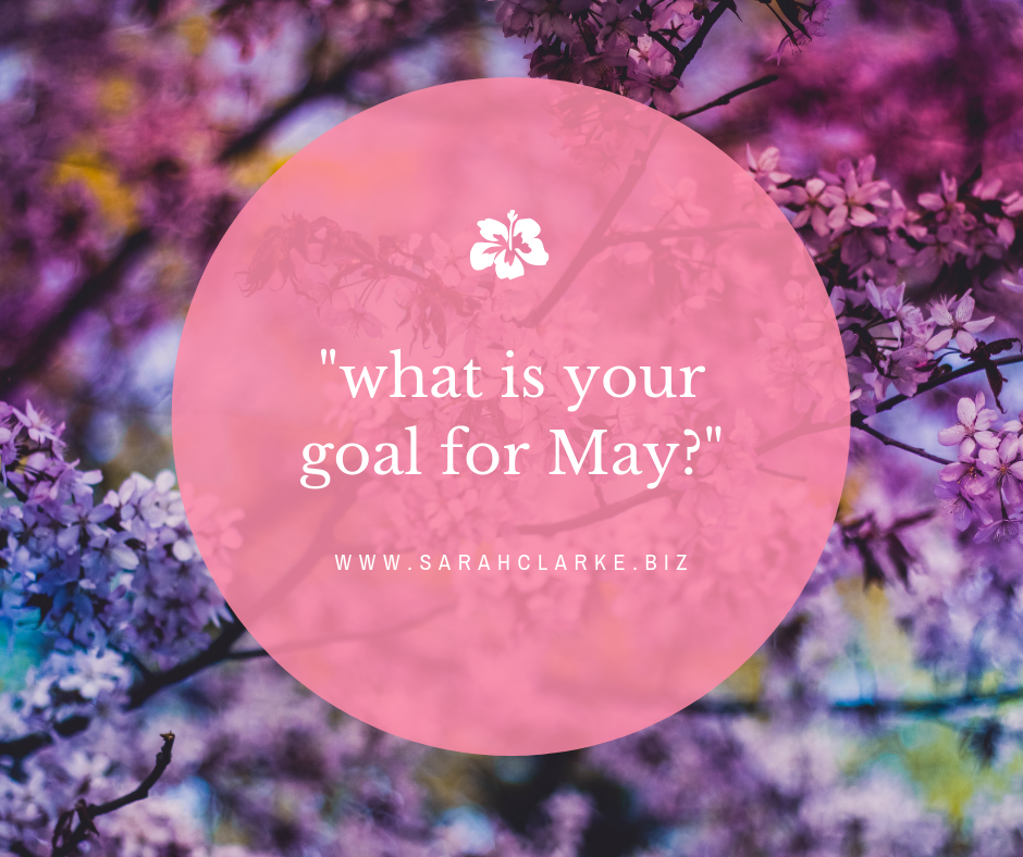Do you have goals for May?