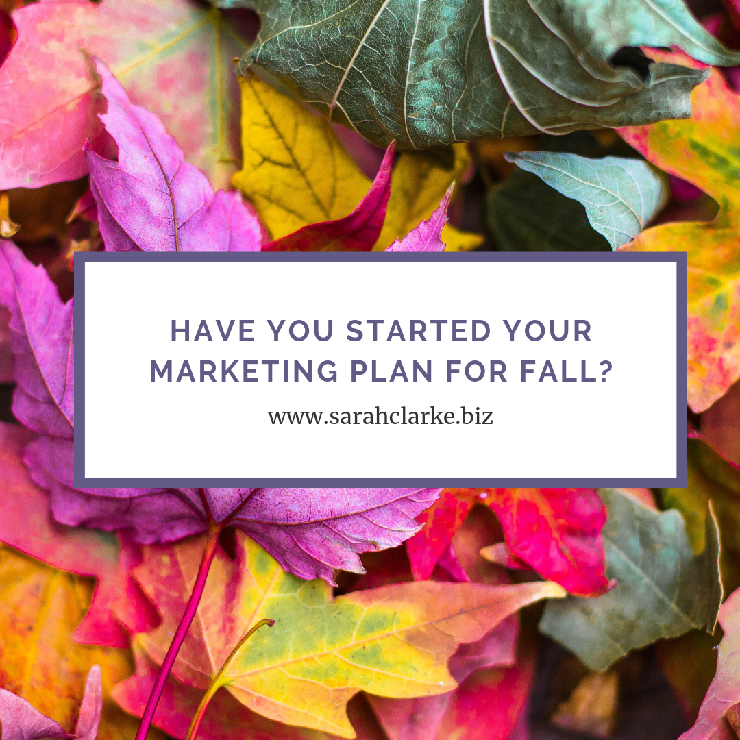 business planning have you started planning ahead for fall?