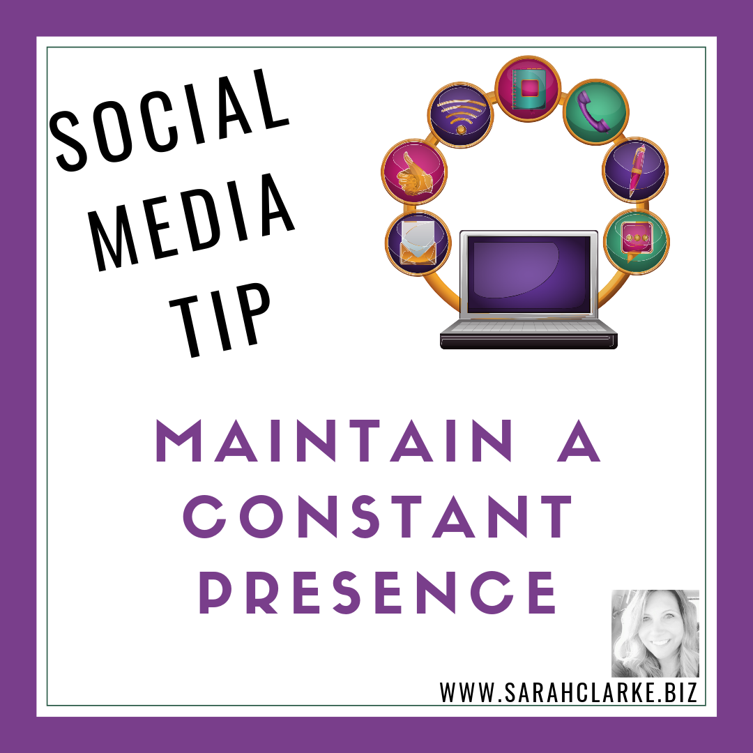 Maintain a Constant Presence