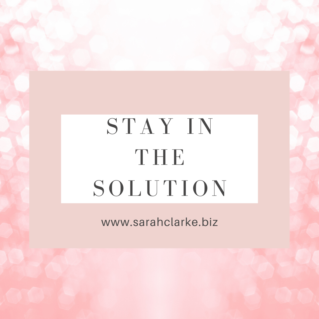 Stay in the Solution