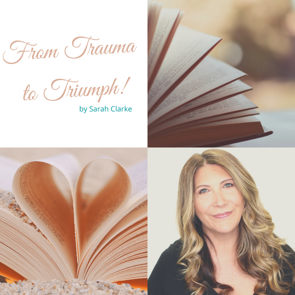 From Trauma to Triumph by Sarah Clarke