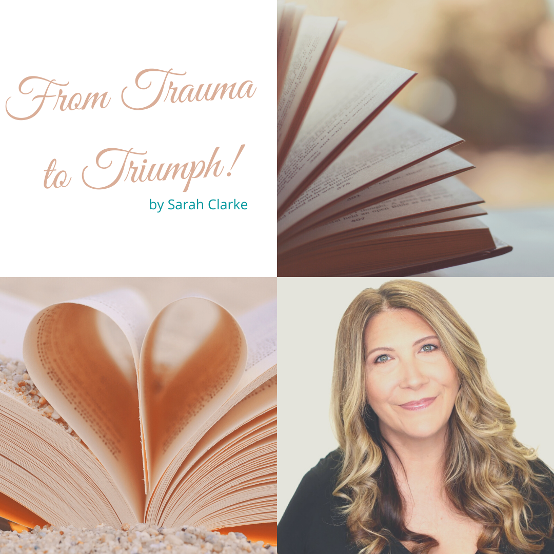 From Trauma to Triumph by Sarah Clarke
