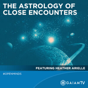 The Astrology of Close Encounters