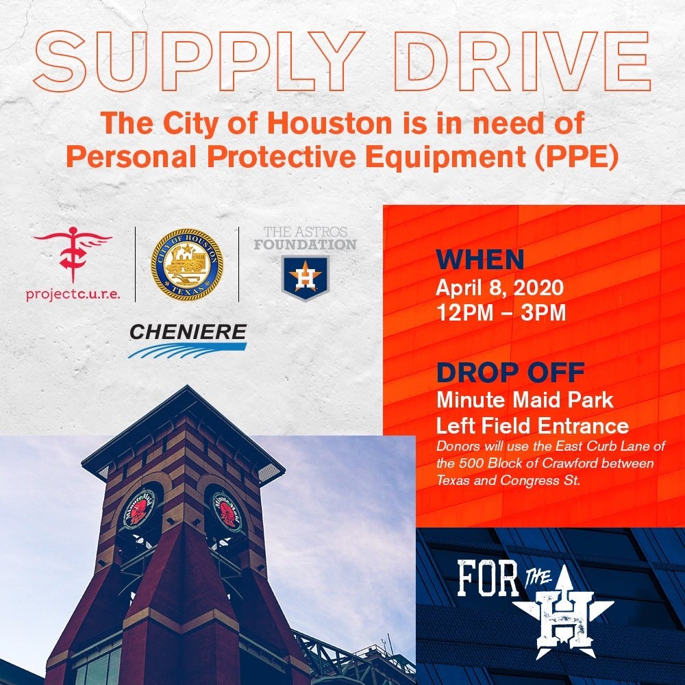 "Written above the clock tower at Minute Maid Park are details about the City's PPE drive. Text says ""Supply Drive: the City of Houston is in need of Personal Protective Equipment (PPE). When: April 8, 2020, 12PM - 3PM. Drop Off: Minute Maid Park Left Field Entrance. Donors will use the East Curb Lane of the 500 Block of Crawford between Texas and Congress St"". Logos for Project Cure, the City of Houston, Astros Foundation, and Cheniere appear in the middle of the image."